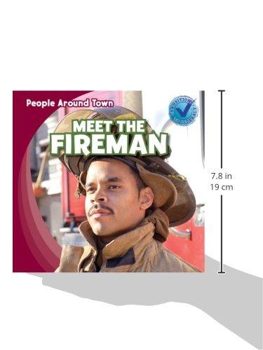 Meet the Fireman (People Around Town)