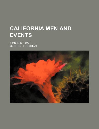 California Men and Events; Time 1769-1890