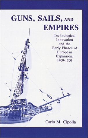 Guns, Sails, and Empires: Technological Innovation and...