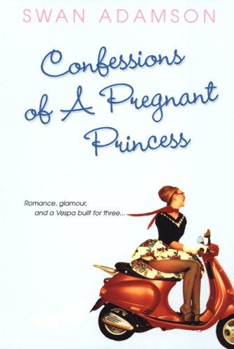 Confessions of a Pregnant Princess, Adamson,Swan