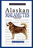 A New Owner's Guide to Alaskan Malamutes Mary Jane Holabach
