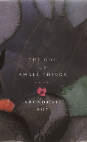 The God of Small Things, Arundhati Roy