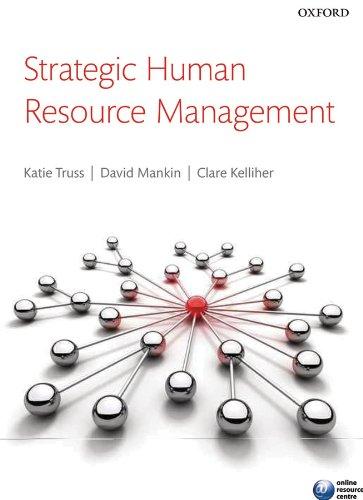 Strategic Human Resource Management, by Catherine Truss, David Mankin, Clare Kelliher