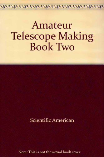 Amateur Telescope Making Book Two