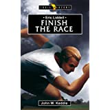 Eric Liddell: Finish the Race (Trailblazers)