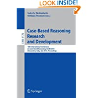 Case-Based Reasoning: 18th International Conference, ICCBR 2010, Alessandria, Italy, July 19-22, 2010 Proceedings...