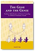 The Gene And The Genie: Tradition, Medicalization, and Genetic Counseling in a Bedouin Community in Israel