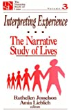 Interpreting Experience: The Narrative Study of Lives (The Narrative Study of Lives series)