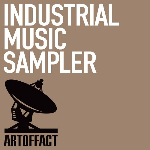 Industrial Music Sampler - Artoffact Records