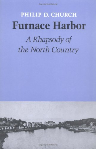 FURNACE HARBOR: A Rhapsody of the North Country. Poems
