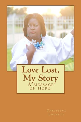 Love Lost, My Story: A message of hope.