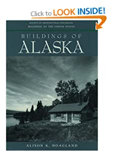 Buildings of Alaska (Buildings of the United States) Alison K. Hoagland