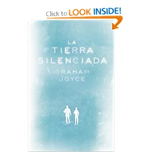 La tierra silenciada The Silent Land (Spanish Edition) by Graham Joyce