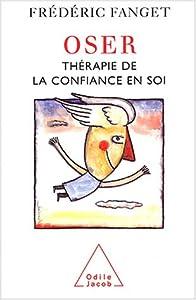 oser thérapie de la confiance en soi et plus d
