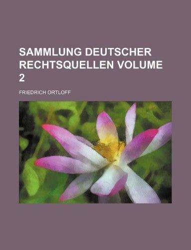 Sammlung deutscher Rechtsquellen Volume 2