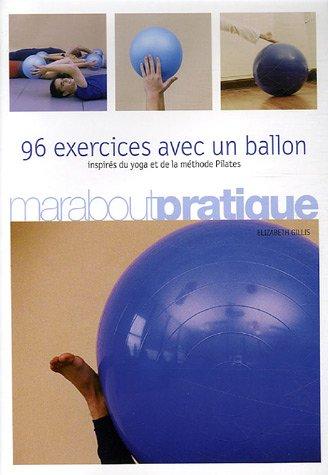 livre 96 exercices avec un ballon inspir s du yoga et de la m thode pilates. Black Bedroom Furniture Sets. Home Design Ideas