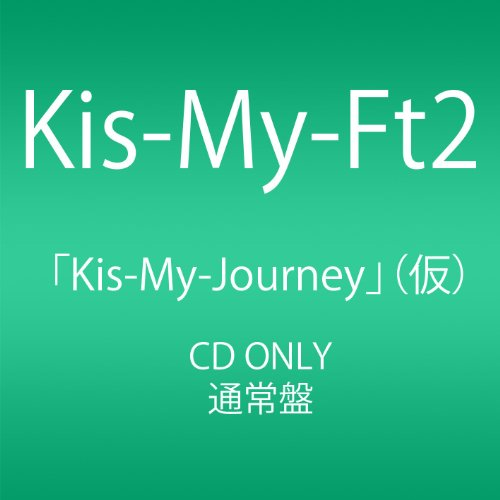Kis-My-Ft2 Seven_Journey