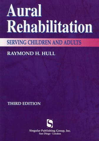Aural Rehabilitation: Serving Children and Adults