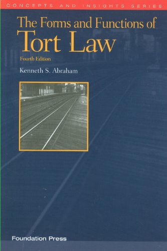The Forms and Functions of Tort Law, 4th (Concepts & Insights)
