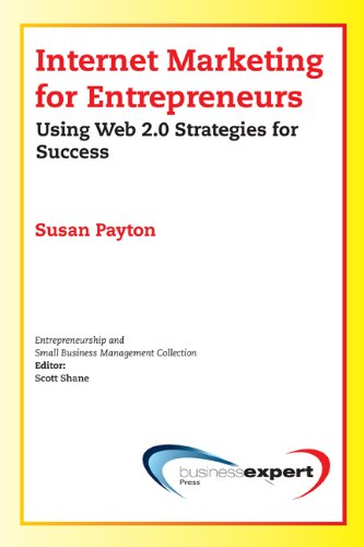 Internet Marketing for Entrepreneurs: Using Web 2.0 Strategies for Success
