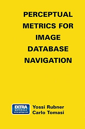 Perceptual Metrics For Image Database Navigation (The Springer International Series In Engineering And Computer Science)