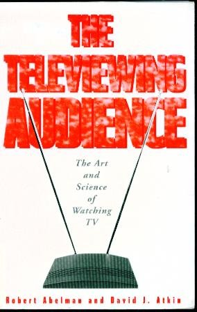 The Televiewing Audience: The Art & Science of Watching TV