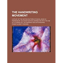 The Handwriting Movement; a Study of the   1 May 2012 | Import by Frank Nugen Freeman