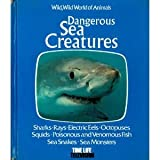 img - for Dangerous Sea Creatures: Based on the Television Series, Wild, Wild World of Animals. book / textbook / text book