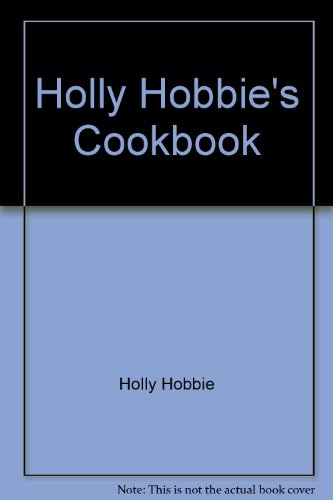 Holly Hobbie's Cookbook: Holly Hobbie: 9780525695257: Amazon.com: Books