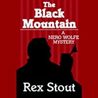 The Black Mountain (       UNABRIDGED) by Rex Stout Narrated by Michael Prichard