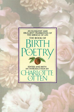 The Book of Birth Poetry: An Eloquent and Ebullient Celebration of the Miracle of Life PDF
