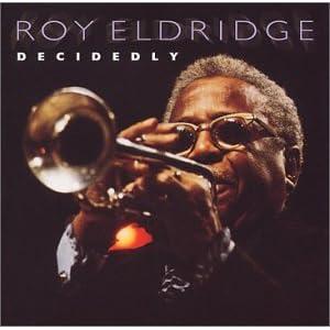 Roy Eldridge - 癮 - 时光忽快忽慢,我们边笑边哭!