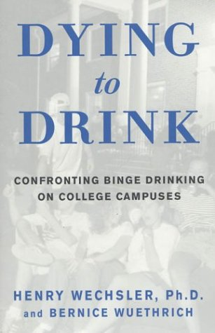Dying To Drink: Confronting Binge Drinking On College Campuses front-502960