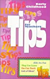 img - for Tips for Teachers: Early Childhood book / textbook / text book