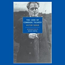 The Case of Comrade Tulayev (       UNABRIDGED) by Victor Serge Narrated by Gregory Linington