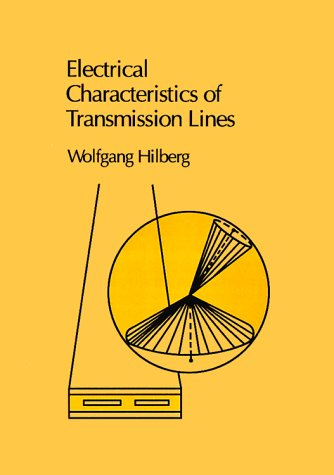 Electrical Characteristics Of Transmission Lines: An Introduction To The Calculation Of Characteristic Impedances... (Microwave Library)