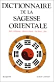 echange, troc Collectif - Dictionnaire de la sagesse orientale
