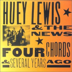 Huey Lewis & The News - Four Chords And Several Years - Zortam Music