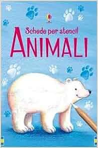 Animali. Schede per stencil: 9780746093924: Amazon.com: Books