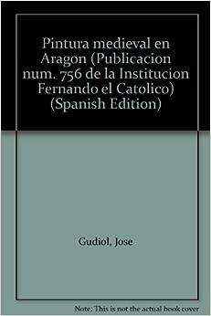 Pintura medieval en Aragon (Publicacion num. 756 de la Institucion