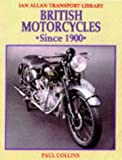 British Motorcycles Since 1900 (Ian Allan Transport Library) (0711024901) by Collins, Paul