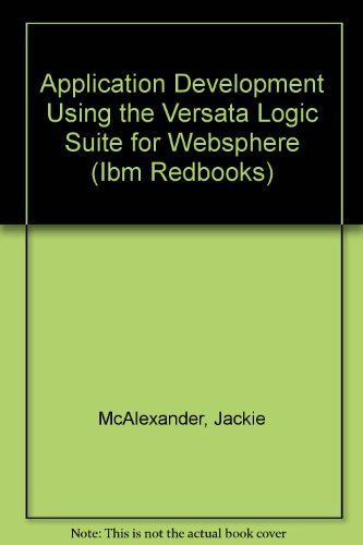 Application Development Using the Versata Logic Suite for Websphere (Ibm Redbooks)