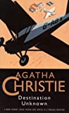 DESTINATION UNKNOWN (THE CHRISTIE COLLECTION) (0006169163) by AGATHA CHRISTIE