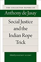 Social Justice and the Indian Rope Trick…