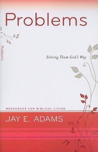 Problems: Solving Them God's Way (Resources for Biblical Living)