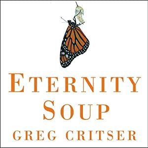 Eternity Soup: Inside the Quest to End Aging | [Greg Critser]