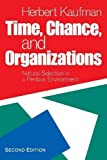 Time, Chance and Organizations: Natural Selection in a Perilous Environment, 2nd Edition