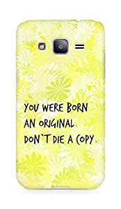 AMEZ you were born an original dont die a copy Back Cover For Samsung Galaxy J2
