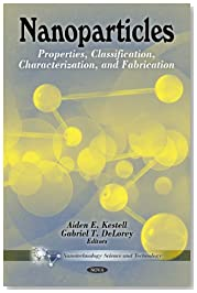 Nanoparticles: Properties, Classification, Characterization, and Fabrication (Nanotechnology Science and Technology)