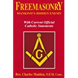 "Freemasonry-Mankinds Hidden En:: Mankind's Hidden Enemyvon ""Charles Madden"""